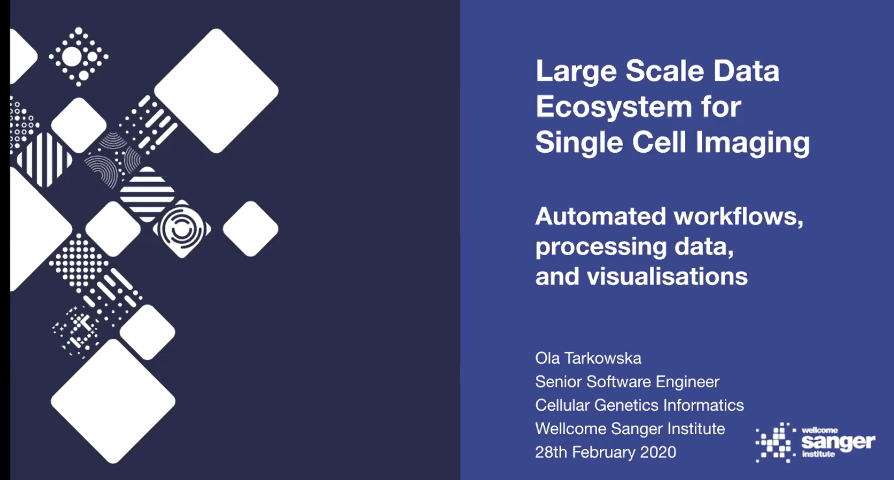 22nd June 2020: 'Towards Decentralised Life-Science Imaging Data Resources - Large Scale Data Ecosystem for Single Cell Imaging.' - Aleksandra Tarkowska, Wellcome Sanger Institute, Cambridge, UK.'s image